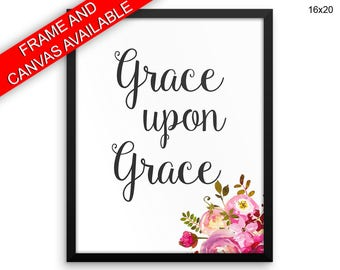Grace Upon Grace Wall Art Framed Grace Upon Grace Canvas Print Grace Upon Grace Framed Wall Art Grace Upon Grace Poster Grace Upon Grace