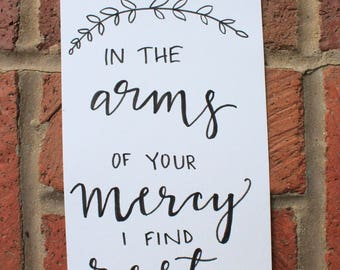 In The Arms of Your Mercy I Find Rest calligraphy art, Hand painted Christian Sign, Black and White Scripture painting, Christian Home Decor