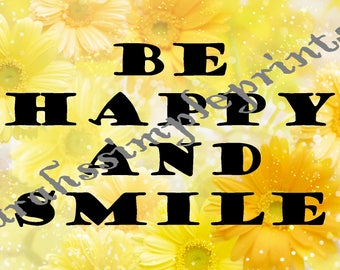 Be Happy and Smile Print
