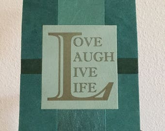 Laugh Love Live Life