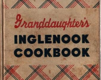 Granddaughter's Inglenook Cookbook - 1948 - Vintage Cook Book
