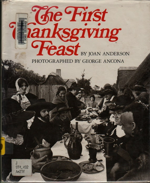 The First Thanksgiving Feast - Joan Anderson - George Ancona, photographer - 1984 - Vintage Kids Book