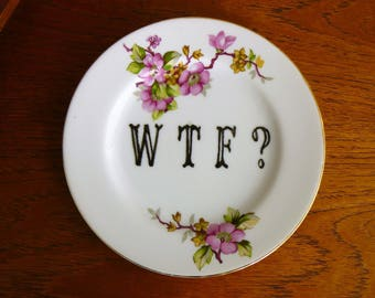 WTF?hand painted vintage porcelain bread and butter plate with hanger what the fck humor recycled display decor