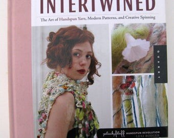 Intertwined, The Art of Handspun Yarn, Modern Patterns, and Creative Spinning, Book by Lexi Boeger