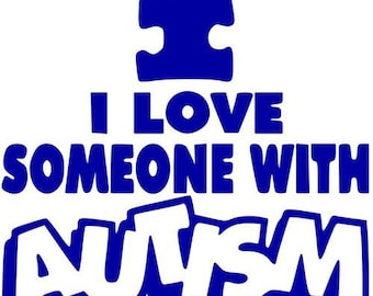 I love someone with autism vinyl decal