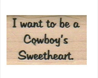 Cowboy stamps Stamping rubber stamp   quote  scrapbooking supplies Cowboy's Sweetheart no6379