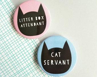 Cat lover gift, cat button badges, cat servant, crazy cat lady, cat pin badge, cat sitter gift, UK shop
