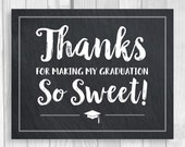 Thanks For Making My Graduation So Sweet5x7, 8x10 Printable Chalkboad Candy Buffet or Dessert Table Sign - Instant Download - Class of 2018