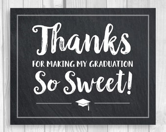 Thanks For Making My Graduation So Sweet5x7, 8x10 Printable Chalkboad Candy Buffet or Dessert Table Sign - Class of 2017 - Instant Download