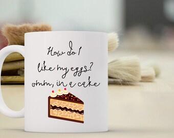 How do I like my Eggs Coffee Mug | Funny Coffee Mug | Gift for Coffee Drinker | Coffee Mug Gift | Sublimation Mug | Cake Coffee Mug
