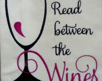 Read between the Wines - Tea Towels - Dish Towel - Dish Rag - Home Decor
