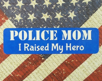 MAGNETIC SIGN Police Mom I Raised My Hero Mothers Day Gift Law Enforcement Officer LEO Parents Metal Sign Thin Blue Line