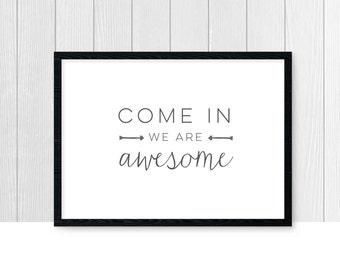 Come in we are awesome sign, printable, home signage