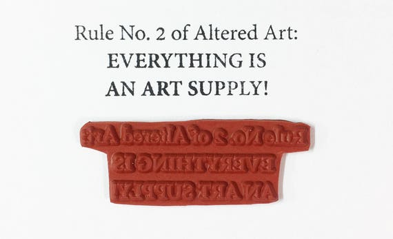 Rule No 2 of Altered Art Everything Is An Art Supply - Altered Attic Rubber Stamp - Funny Artist Quote Humor Greeting Card Craft Scrapbook
