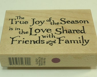 The True Joy Of The Season Is In The Love Shared With Friends And Family PSX G-2757 Wood Mounted Rubber Stamp By Personal Stamp Exchange