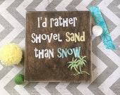 I'd rather shovel sand wood sign