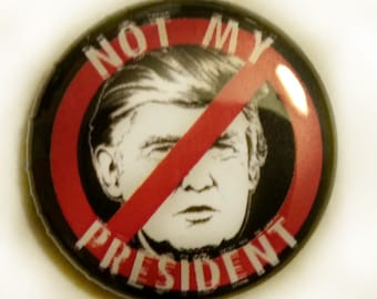 Not My President 1 inch Button