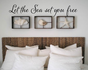 Let the sea set you free Wall Decal/Wall Words/Wall Transfer