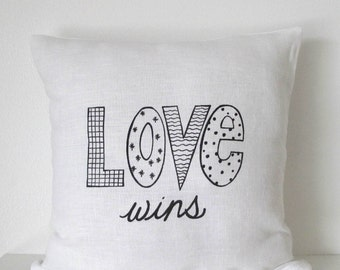 Love Wins Pillow Cover - Cushion Cover - 16 x 16 inches - Choose your fabric and ink color - Accent Pillow