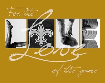 "New Orleans Saints ""For the Love of the Game"" Photographic Print"