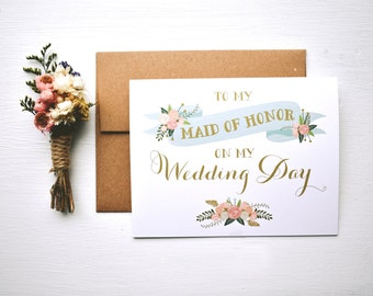 Wedding Day Card  To my maid of honor on my wedding day  maid of honor thank you card  Thank you for being my maid of honor