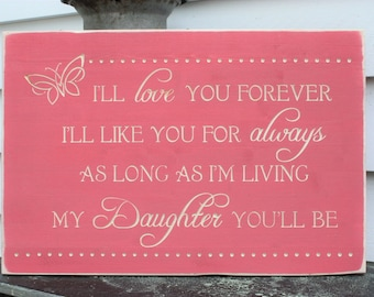 I'll love you forever I'll like you for always Carved Wooden Mother Daughter Nursery Sign - 16x24 Handpainted Carved Wood Sign