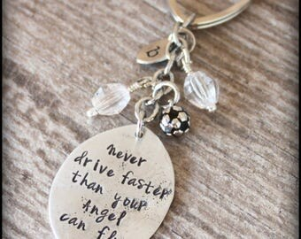Never Drive Faster Than Your Angel Can Fly, Sweet 16 Gift,  Stamped Keychain, Keepsake Keychain, New Driver Keychain, Keyring, Mama Mia
