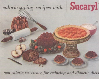 Calorie-Saving Recipes with Sucaryl 1958 Booklet Non-Caloric Sweetner for Reducing and Diabetic Diets