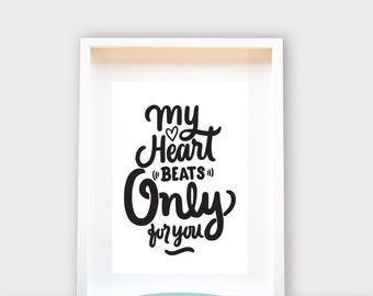 Valentines Day // My heart beats only for you // A4 Wall Art // Instant Download // Digital File
