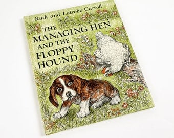 Vintage 1970s Childrens Book / The Managing Hen and the Floppy Hound by Ruth Carroll 1972 Hc VGC / Animal Dog Farm Chicken Smoky Mountains