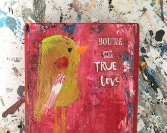 3 x 3 wood art block, mixed media art, whimsical painting, valentines gift, original painting, reds, bird art, true love,