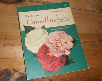 Vintage 1957 HOW To GROW CAMELLIAS a Sunset Book • First Edition • 600 Variety Encyclopedia