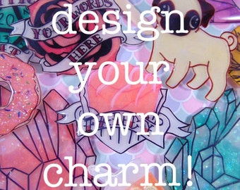 Design Your Own Bracelet Charm