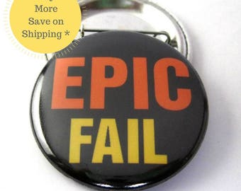 Epic Fail Pinback Button Badge, pins for backpacks, Pinback Button gift, Button OR Magnet - 1.5″ (38mm)