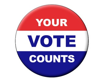 "Your Vote Counts Pin or Magnet - Patriotic Large 2.25"" Keepsake YOUR VOTE COUNTS Pin-Back Button Badge or Fridge Magnet"