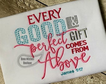 Every Good & Perfect gift comes from above ~James 1:17