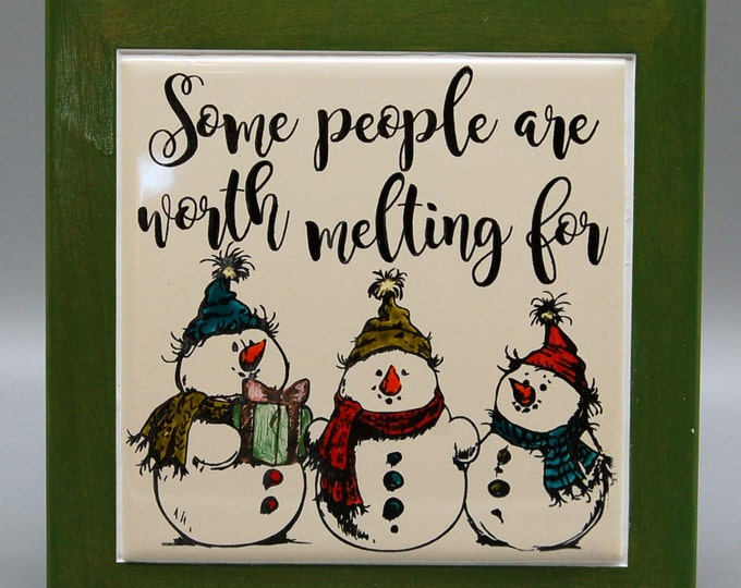 Some people are worth melting for, Snowman,Trivet, Holiday decor, Housewarming gift,Kitchen Christmas Decor, Snowman Decor,hostess gift