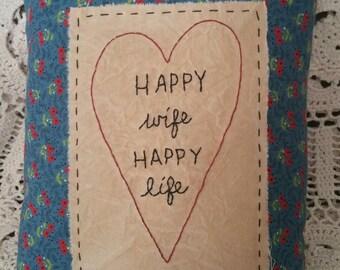 Prim Stitchery Happy Wife Happy Life Pillow ~OFG
