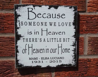 Distressed  shabby chic sentiment plaque sign because someone we love heaven sign