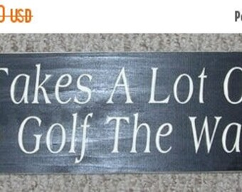 ON SALE TODAY It Takes A Lot Of Balls To Golf The Way I Do Primitive Funny Wooden Sign Great Gift