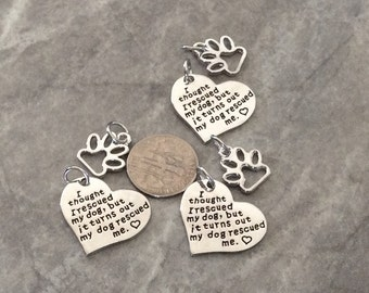 """3 - """"I Thought I Rescued my Dog, but it Turns out my Dog Rescued me"""" pendant, dog love necklace, pet charm"""