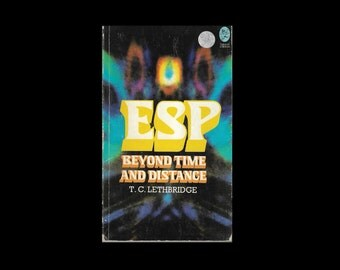 1970s Paperback: E S P - Beyond Time and Distance, by T. C. Lethbridge. Book.