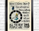 Alice in Wonderland Art Print Have I Gone Mad Quote Wall Art Poster Alice in Wonderland Quotes art print on book page cool gift for her 078