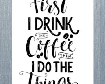 Coffee Magnet, Refrigerator Magnet, Coffee Humor