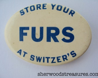 """Antique Store Your FURS at Switzer's Pinback  Button Large 2 3/8"""" x 1 5/8"""" Pin  Original"""