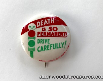 """Antique Safety Pinback  Death Is So Permanent Drive Carefully Button  Pin Original  1 1/4"""""""