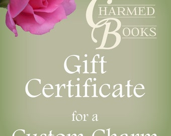 Gift Certificate for CUSTOM Charm - INTERNATIONAL
