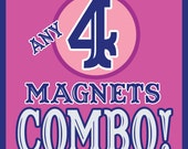 ANY 4 Magnets COMBO!
