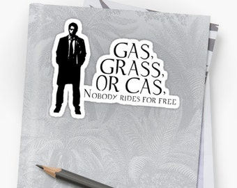 Vinyl Sticker - Gas, grass, or Cas, nobody rides for free