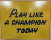 "Officially Licensed Play Like a Champion Today Sign Replica   18""x23"" - Distressed finish"